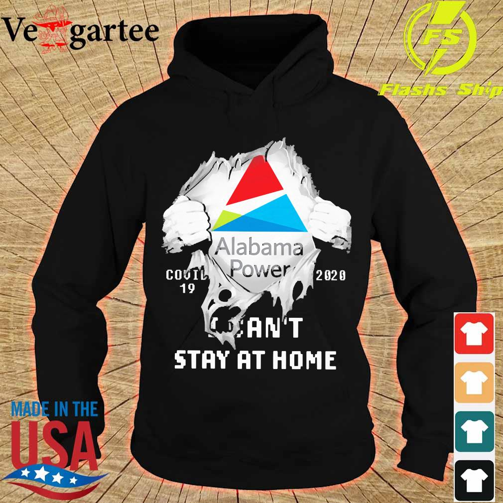 Blood inside me Alabama Power covid-19 2020 I can't stay at home s hoodie