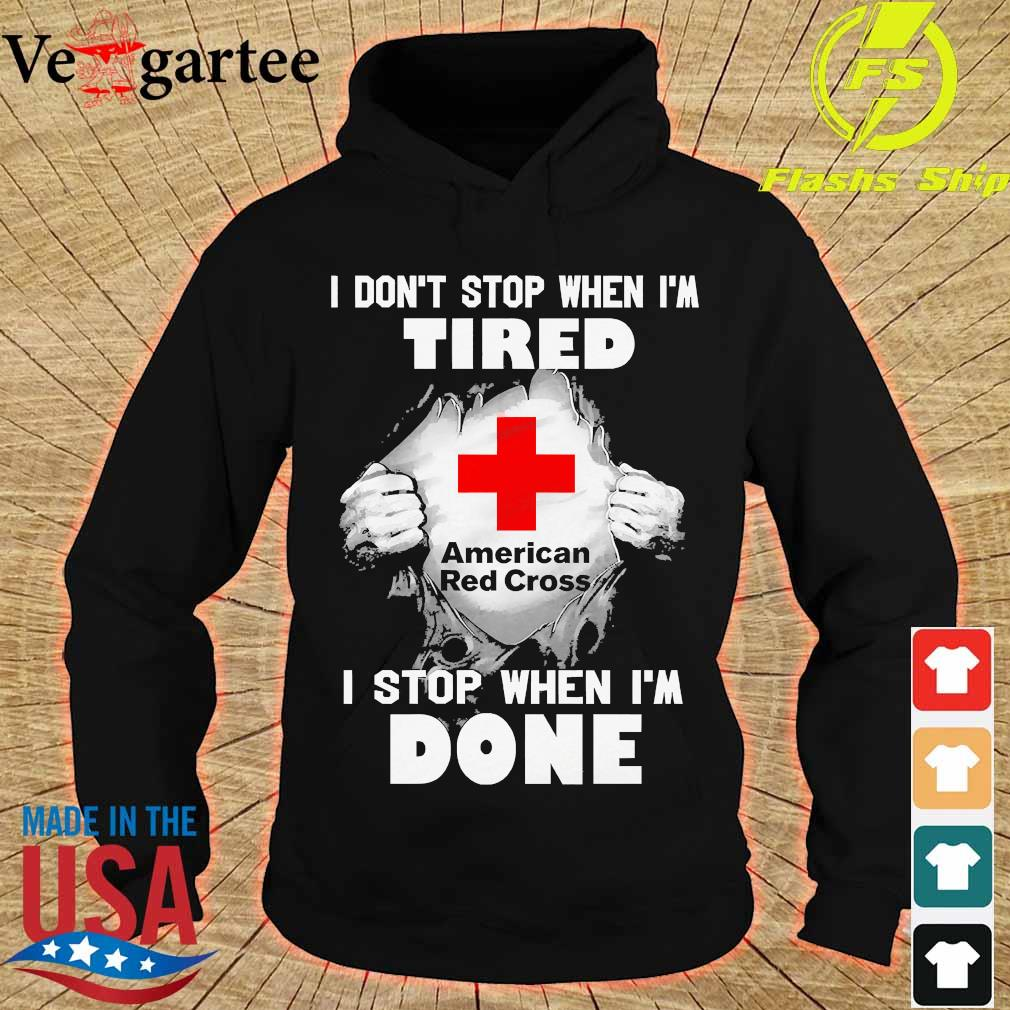 Blood inside me American Red Cross I don't stop when I'm tired I stop when I'm done s hoodie