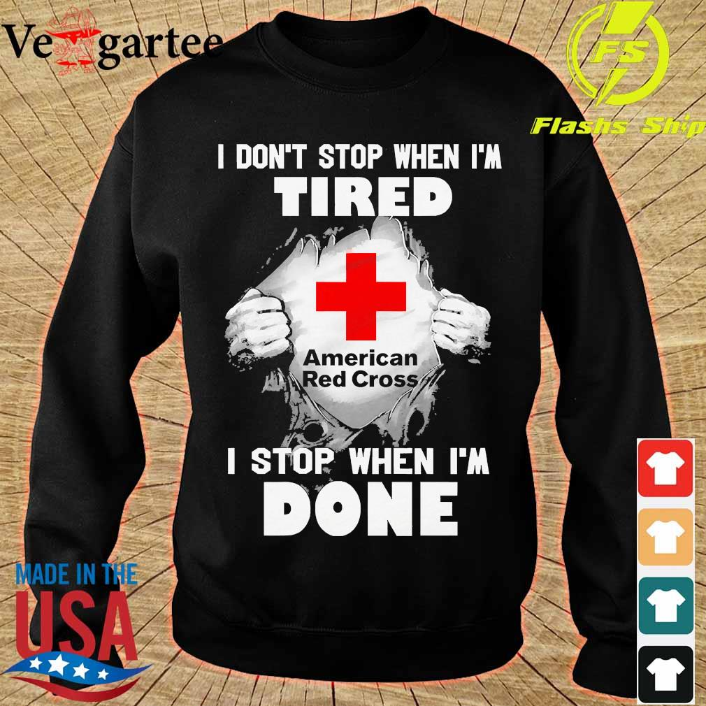 Blood inside me American Red Cross I don't stop when I'm tired I stop when I'm done s sweater