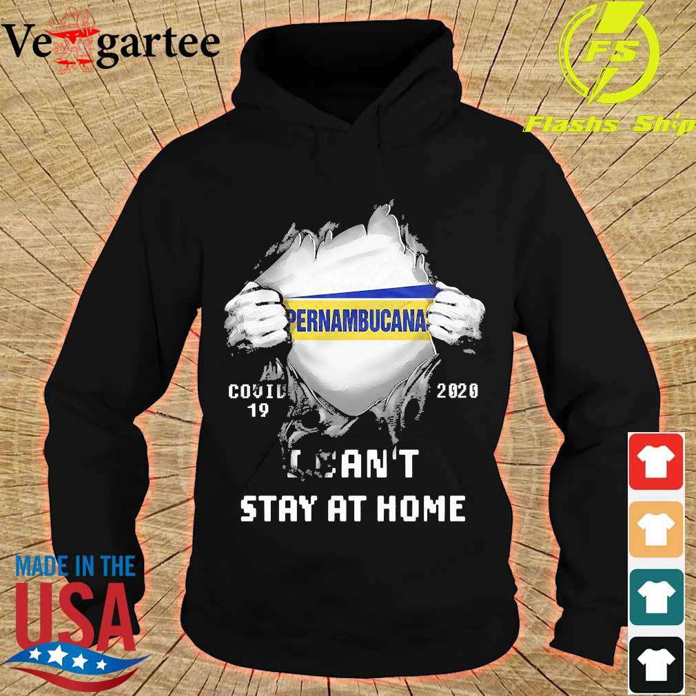 Blood inside me Pernambucana covid-19 2020 I can't stay at home s hoodie