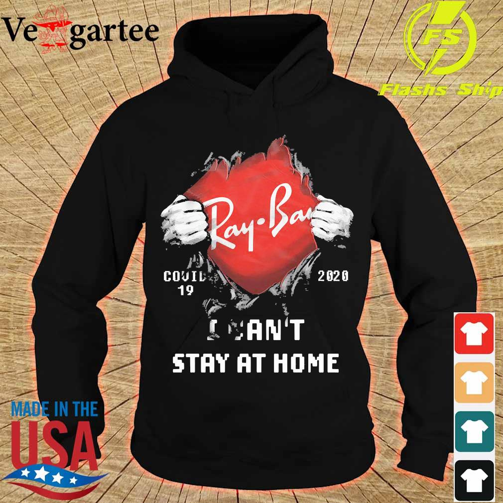 Blood inside me Ray Ban covid-19 2020 I can't stay at home s hoodie