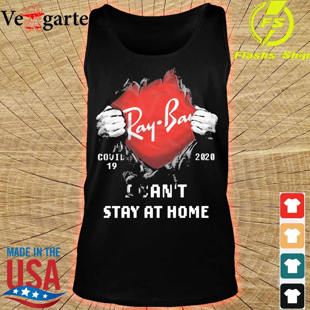 Blood inside me Ray Ban covid-19 2020 I can't stay at home s tank top