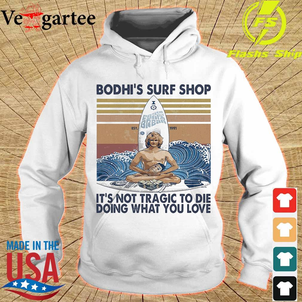 Bodhi's surf shop Est It's not tragic to die doing what You love vintage s hoodie