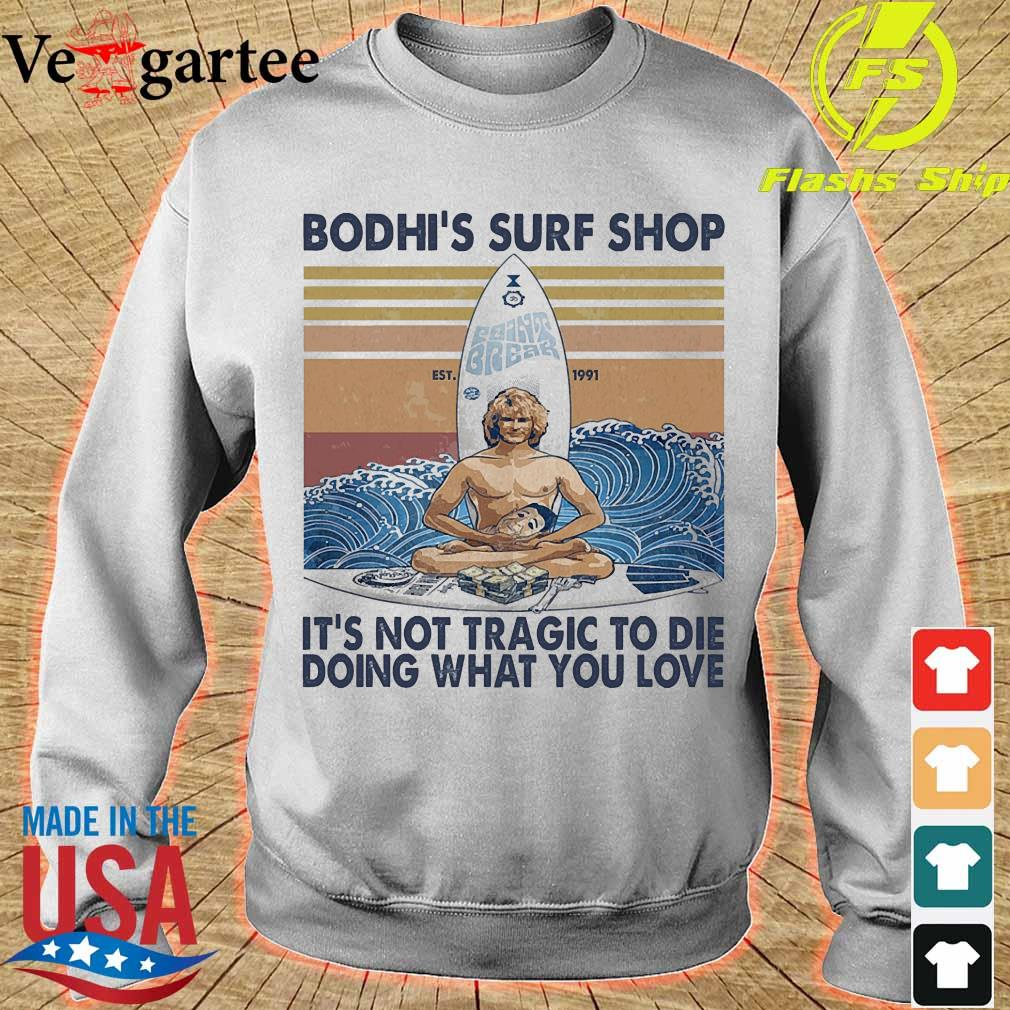 Bodhi's surf shop Est It's not tragic to die doing what You love vintage s sweater