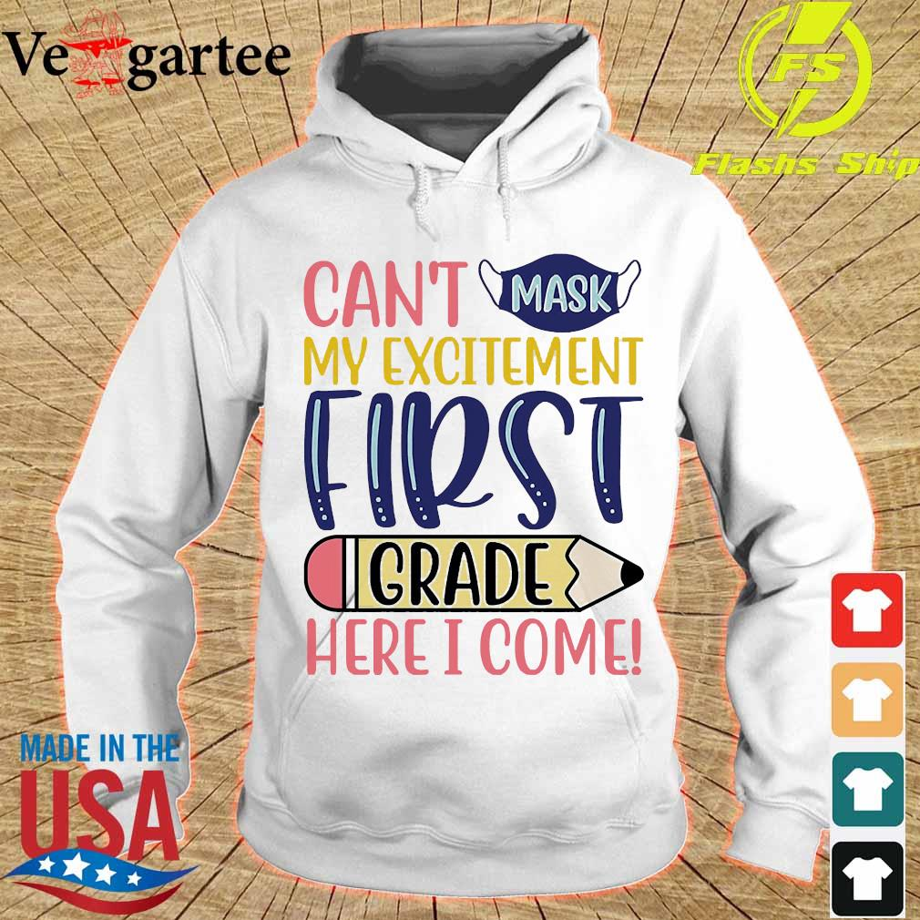 Can't mask my excitement first grade here I come s hoodie