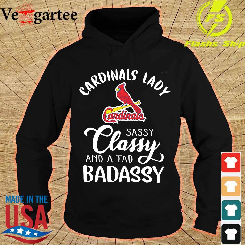 Cardinals lady sassy Classy and a tad badassy s hoodie