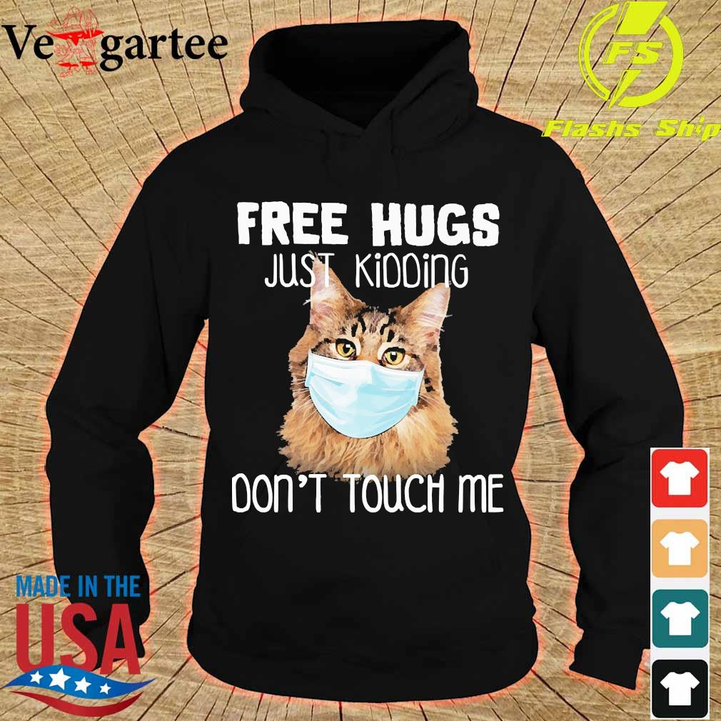 Cat face mask Free hugs just kidding don't touch me s hoodie