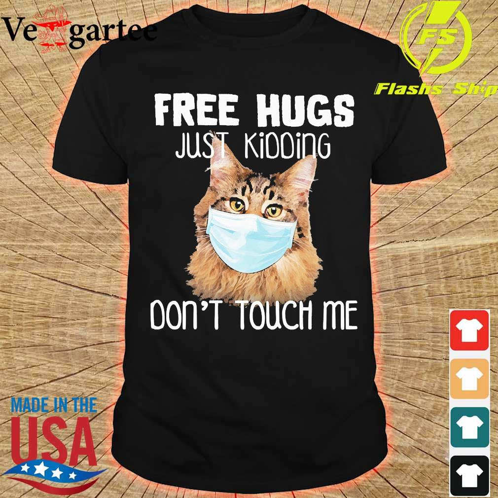 Cat face mask Free hugs just kidding don't touch me shirt