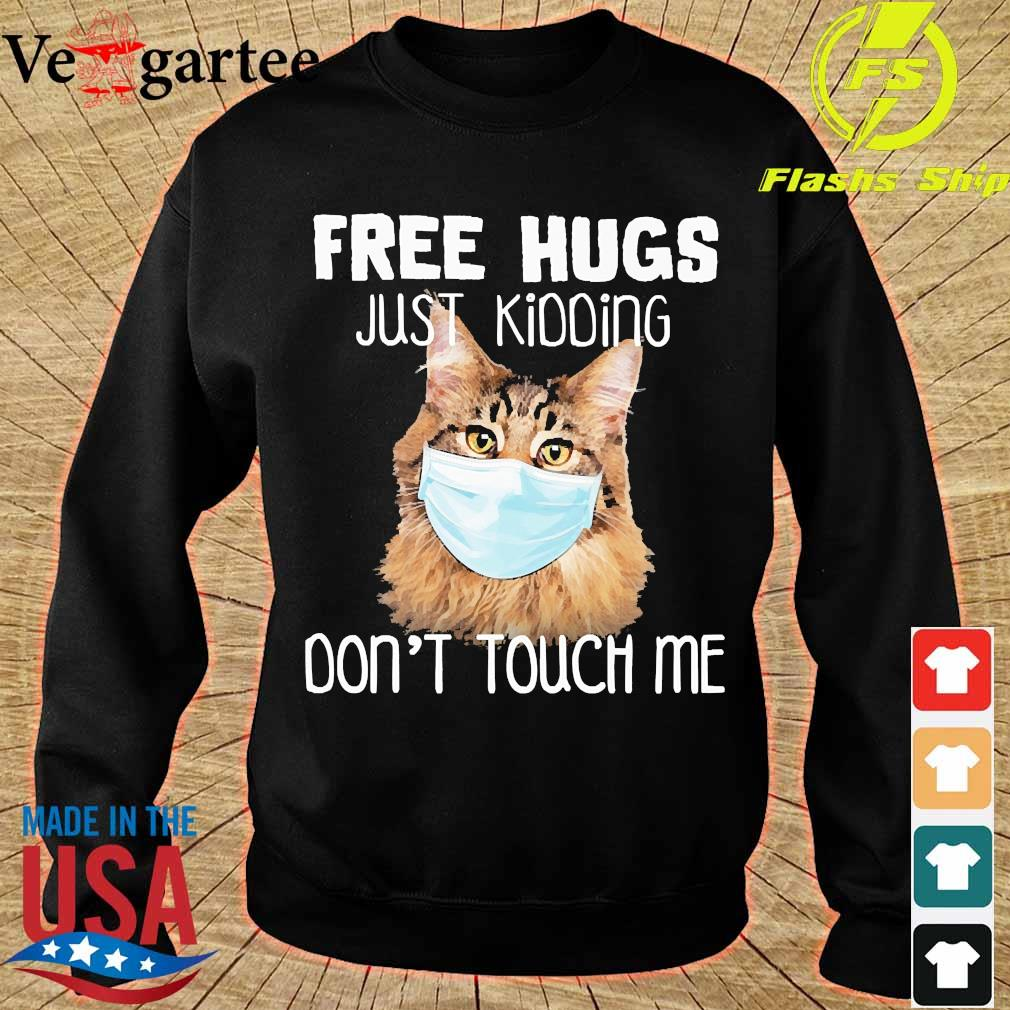 Cat face mask Free hugs just kidding don't touch me s sweater