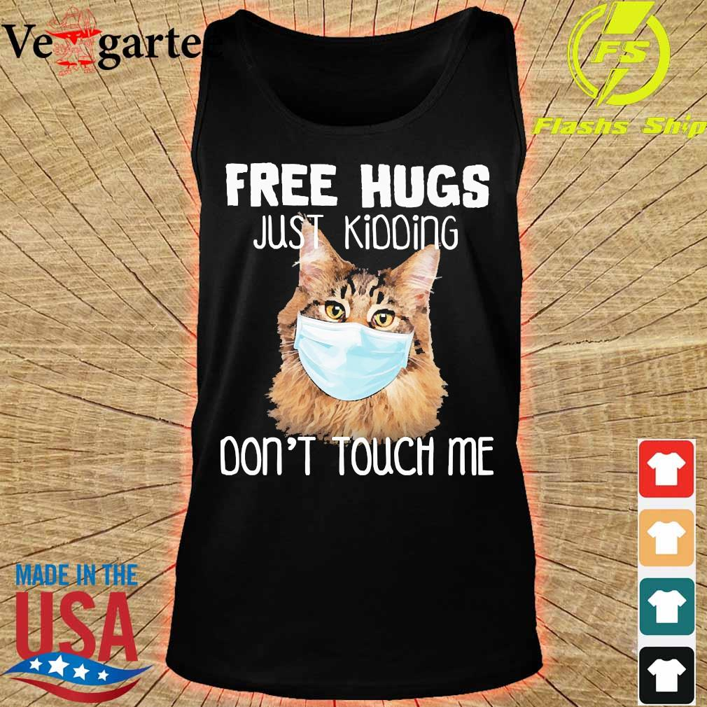 Cat face mask Free hugs just kidding don't touch me s tank top