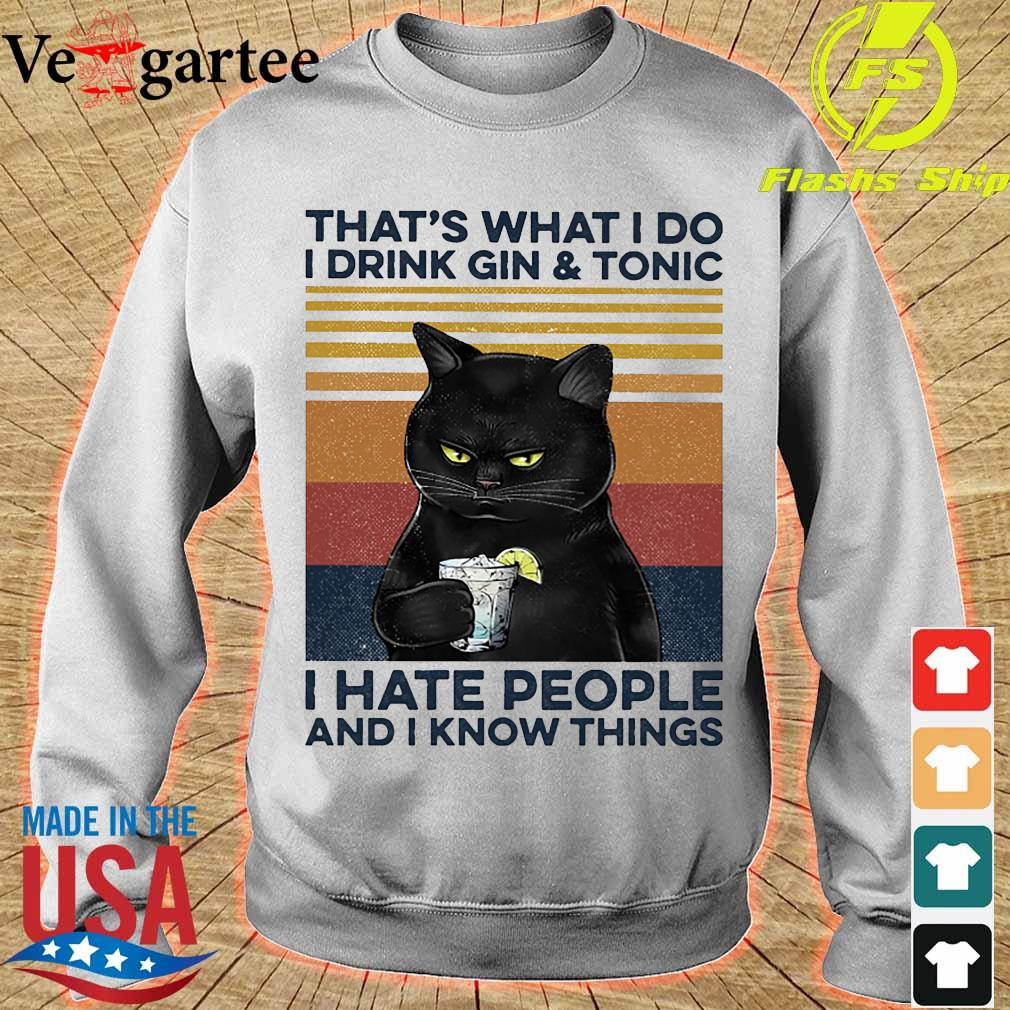 Cat That's what I do I drink gin and tonic I hate people and I know things vintage s sweater