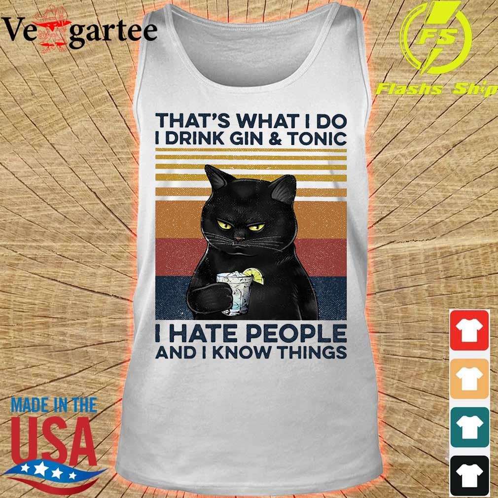 Cat That's what I do I drink gin and tonic I hate people and I know things vintage s tank top