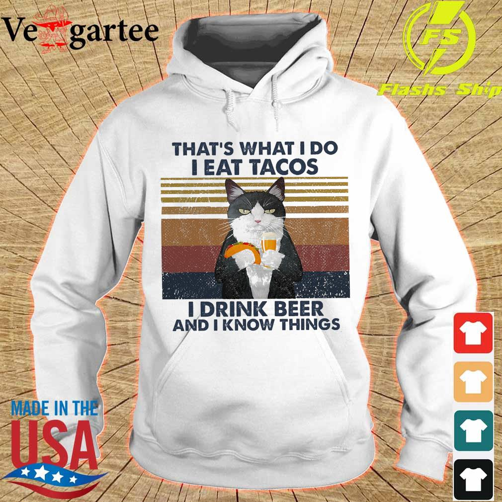 Cat that's what I do I eat Tacos I drink beer and I know things vintage s hoodie