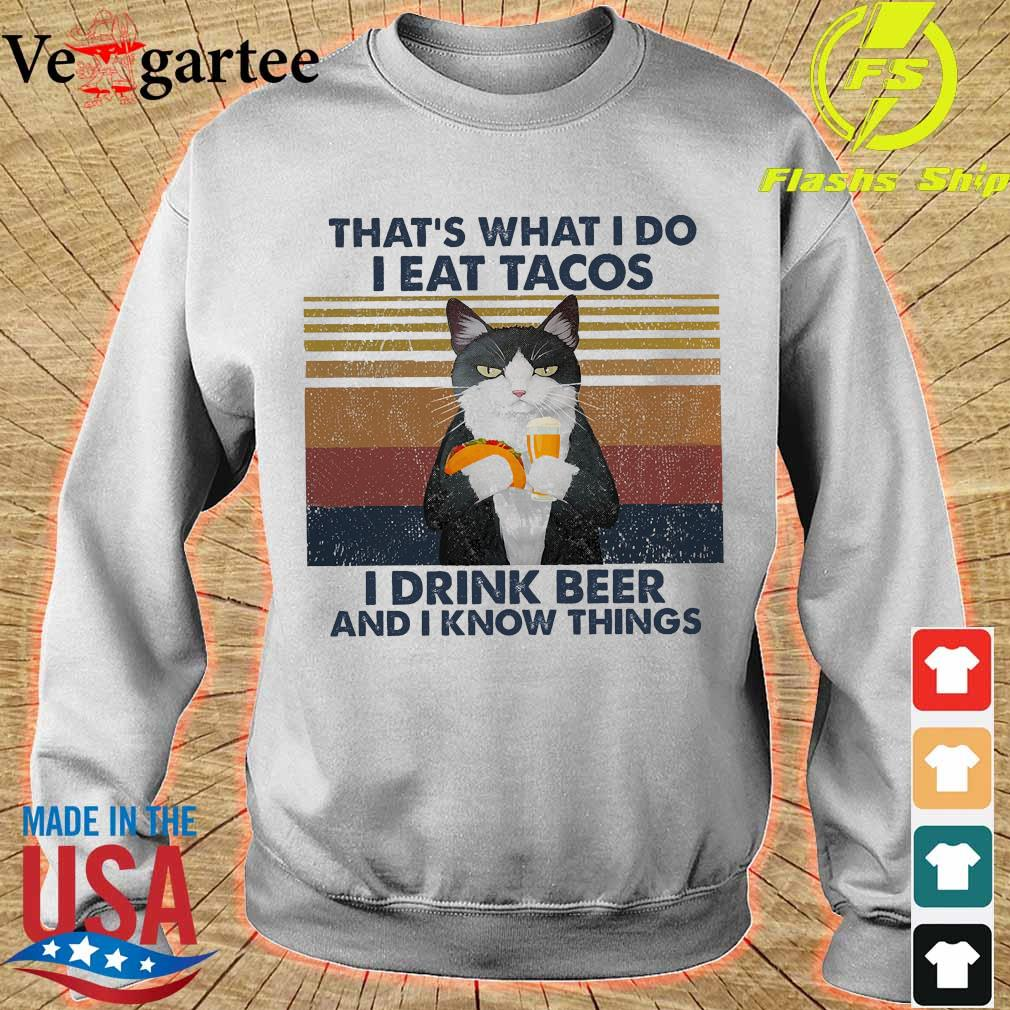 Cat that's what I do I eat Tacos I drink beer and I know things vintage s sweater