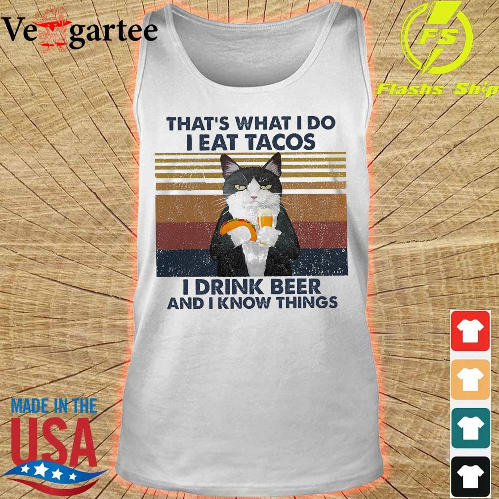 Cat that's what I do I eat Tacos I drink beer and I know things vintage s tank top
