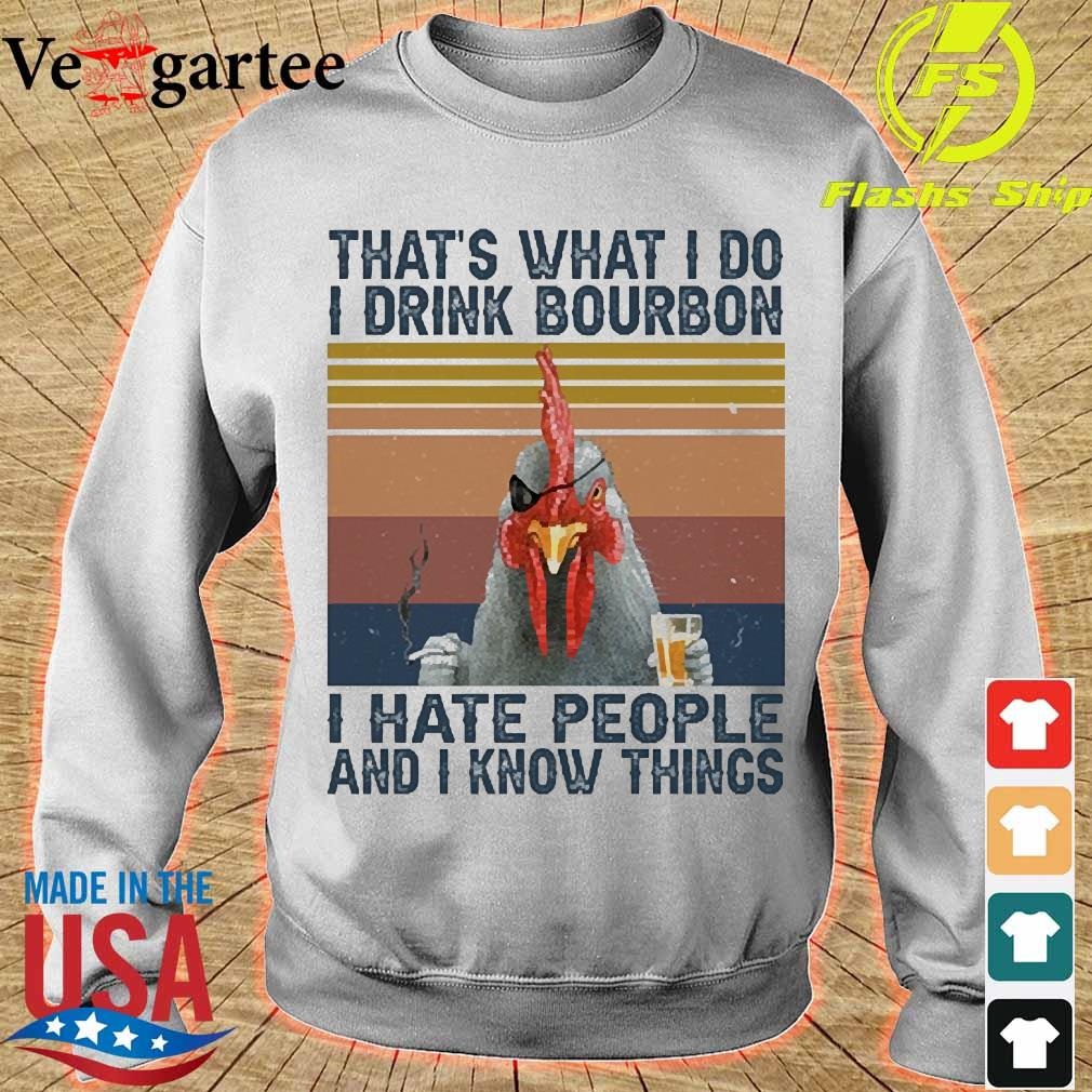 Chicken that's what I do I drink bourbon I hate people and I know things vintage s sweater