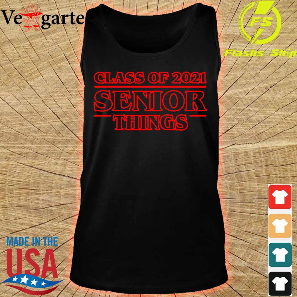 Class of 2021 senior things s tank top