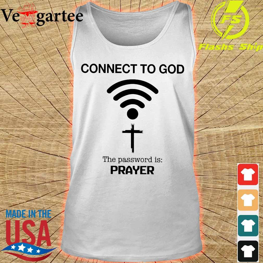 Connect to God the password is prayer s tank top