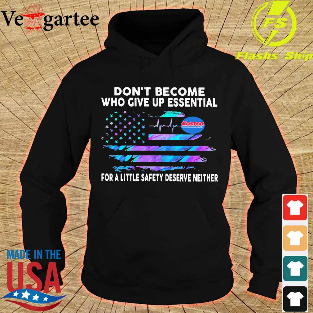 Don't become who give up essential Costco for a little safety deserve neither s hoodie