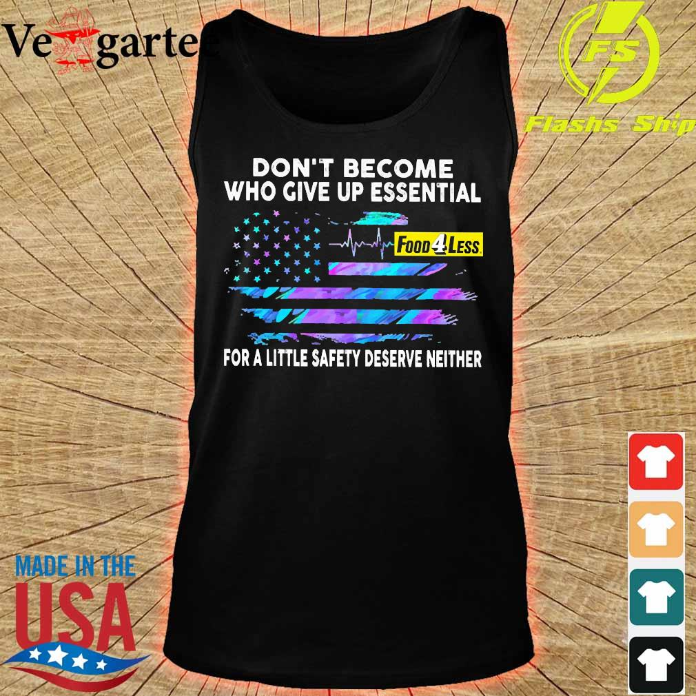 Don't become who give up essential Food 4 Less for a little safety deserve neither s tank top