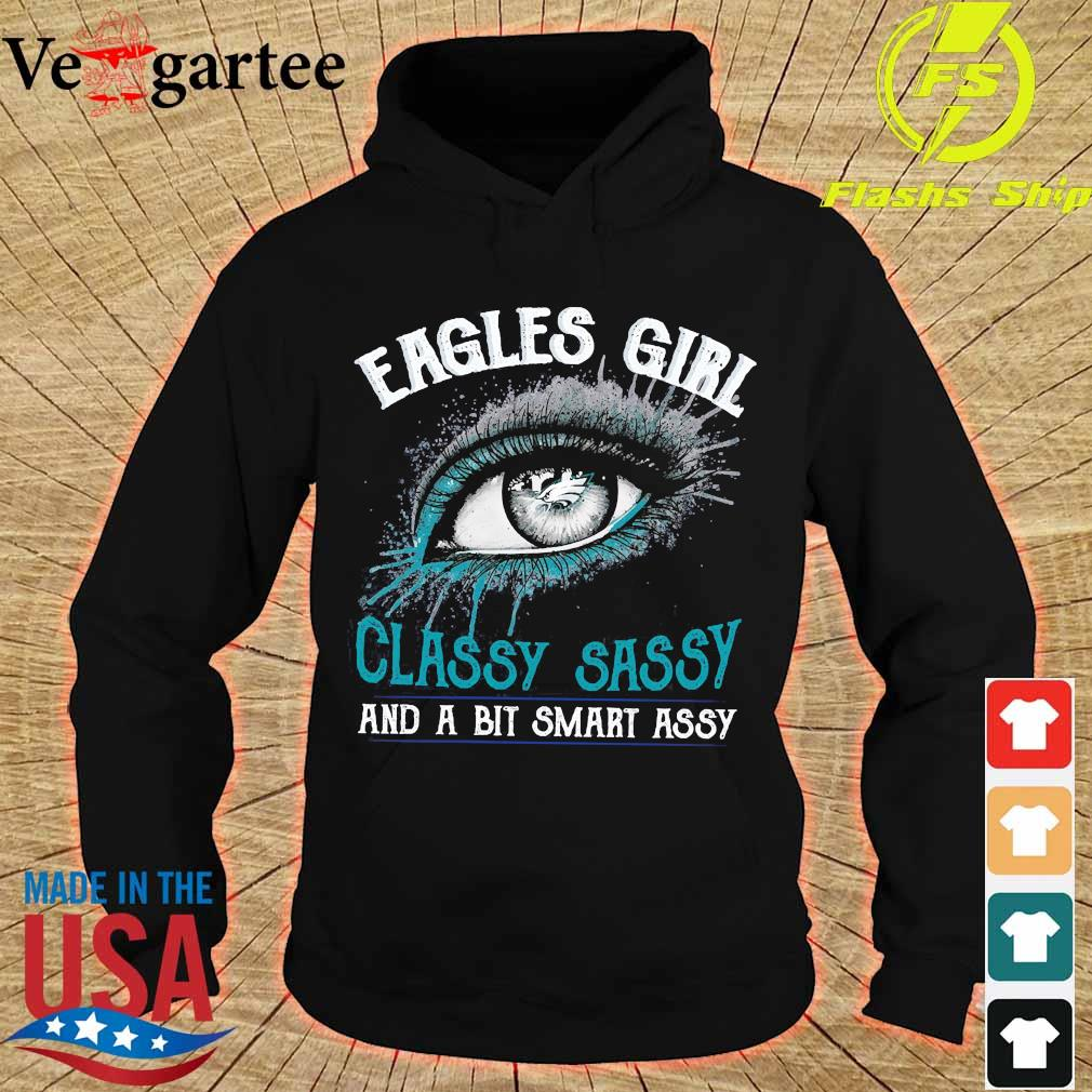Eagles girl classy sassy and a bit smart assy s hoodie