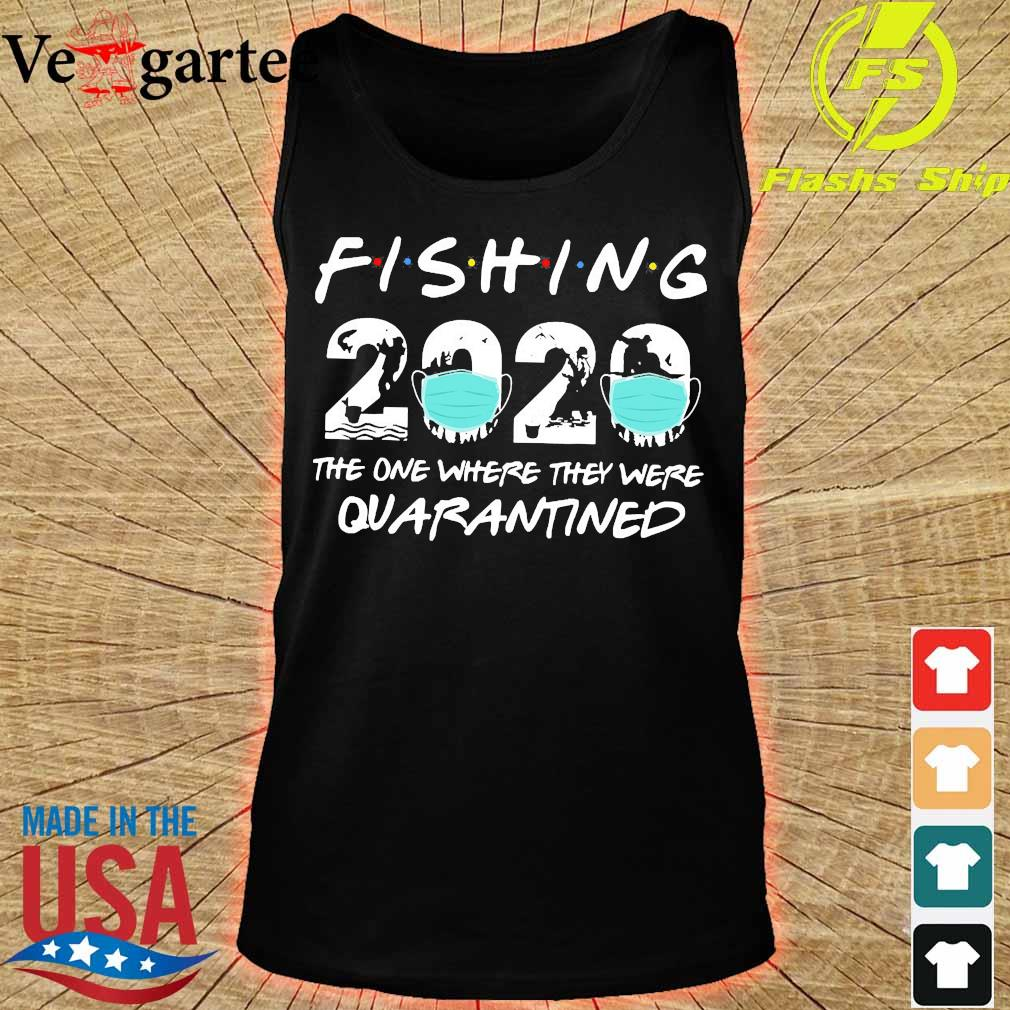 Fishing 2020 the one where They were quarantined s tank top