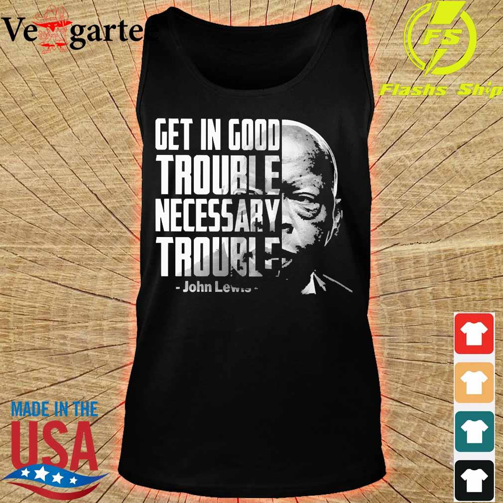 Get in good trouble necessary trouble John Lewis s tank top