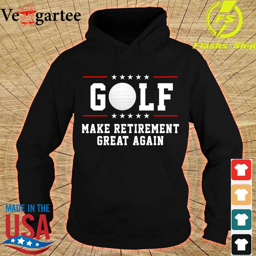 Golf make retirement great again s hoodie
