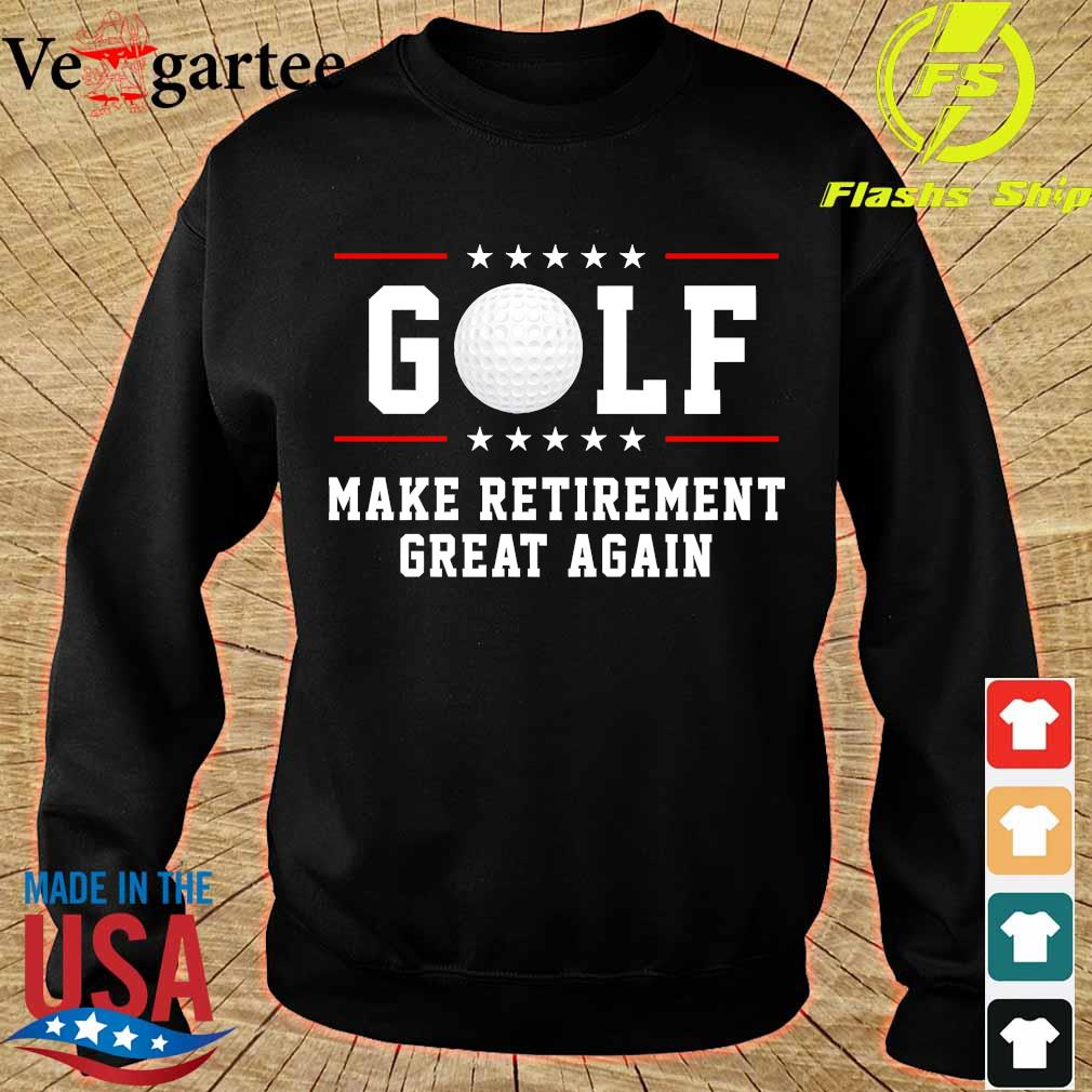 Golf make retirement great again s sweater