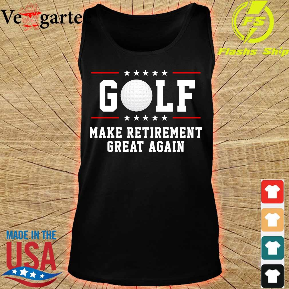 Golf make retirement great again s tank top