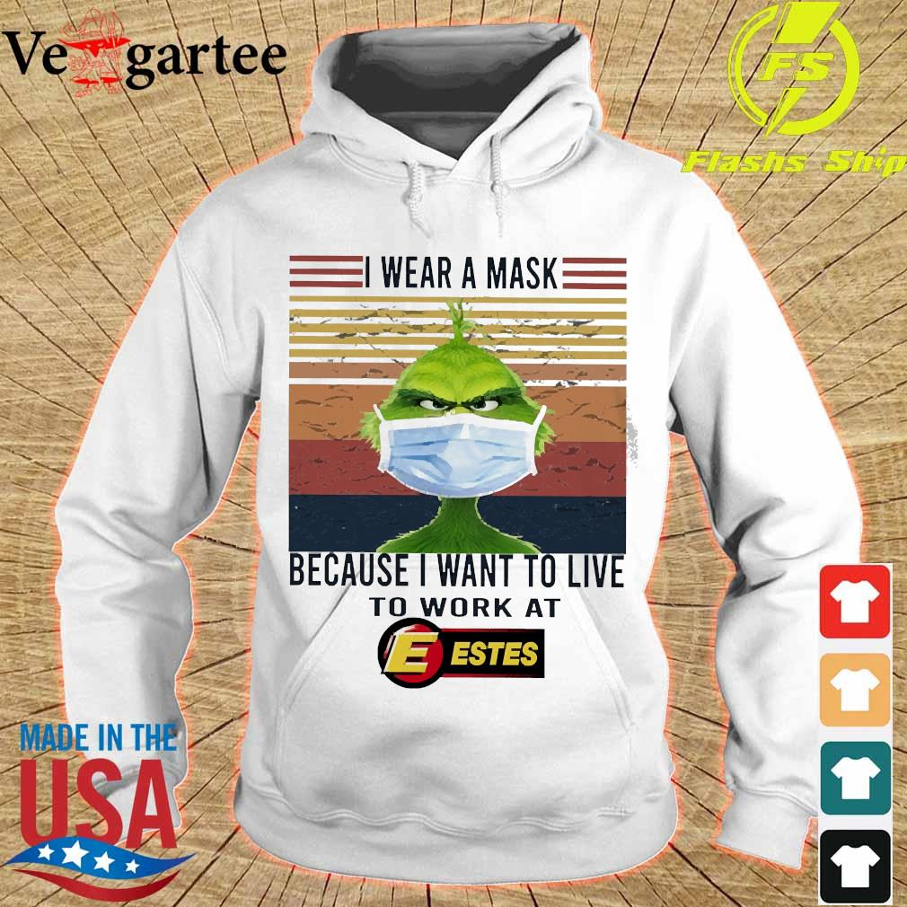 Grinch I wear a mask because I want to live to work at Estes vintage s hoodie