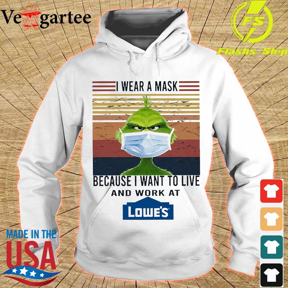 Grinch I wear a mask because I want to live to work at Lowe's vintage s hoodie
