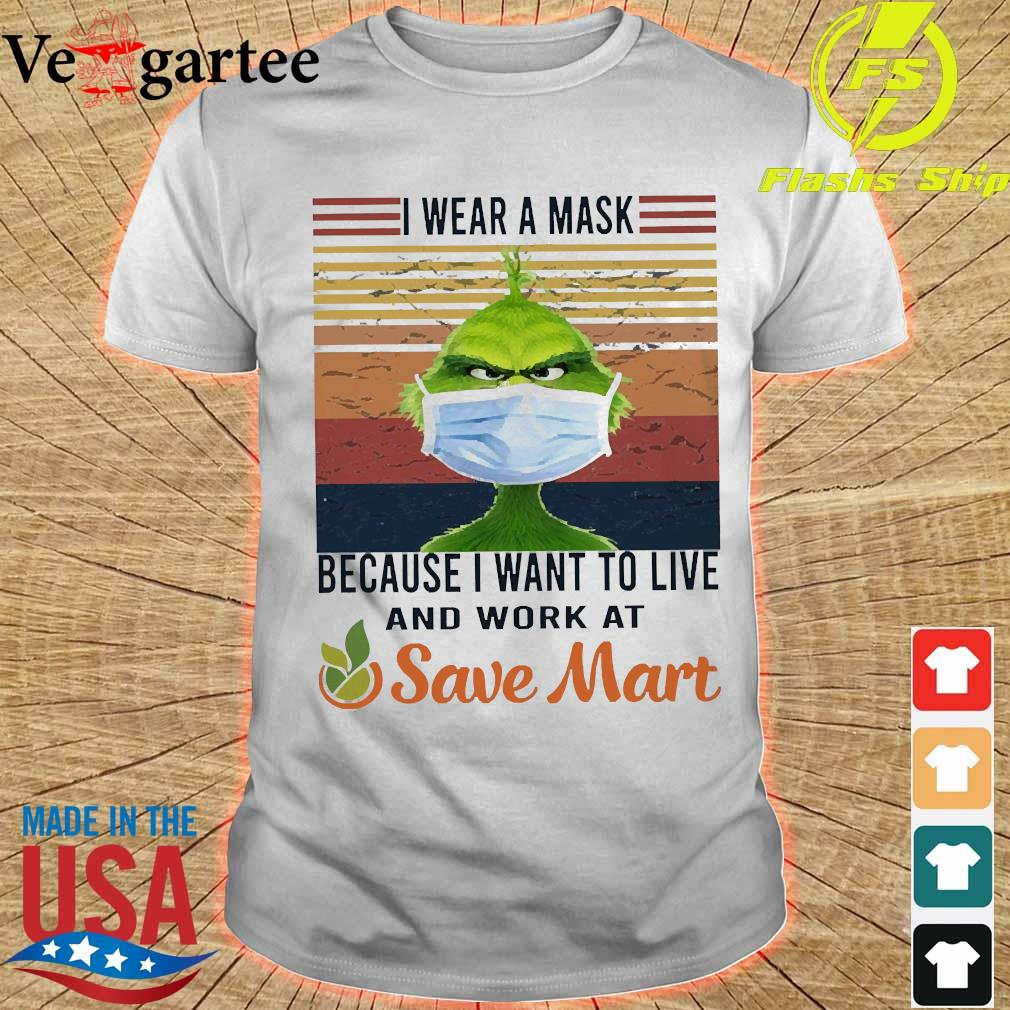 Grinch I wear a mask because I want to live to work at Save Mart vintage shirt