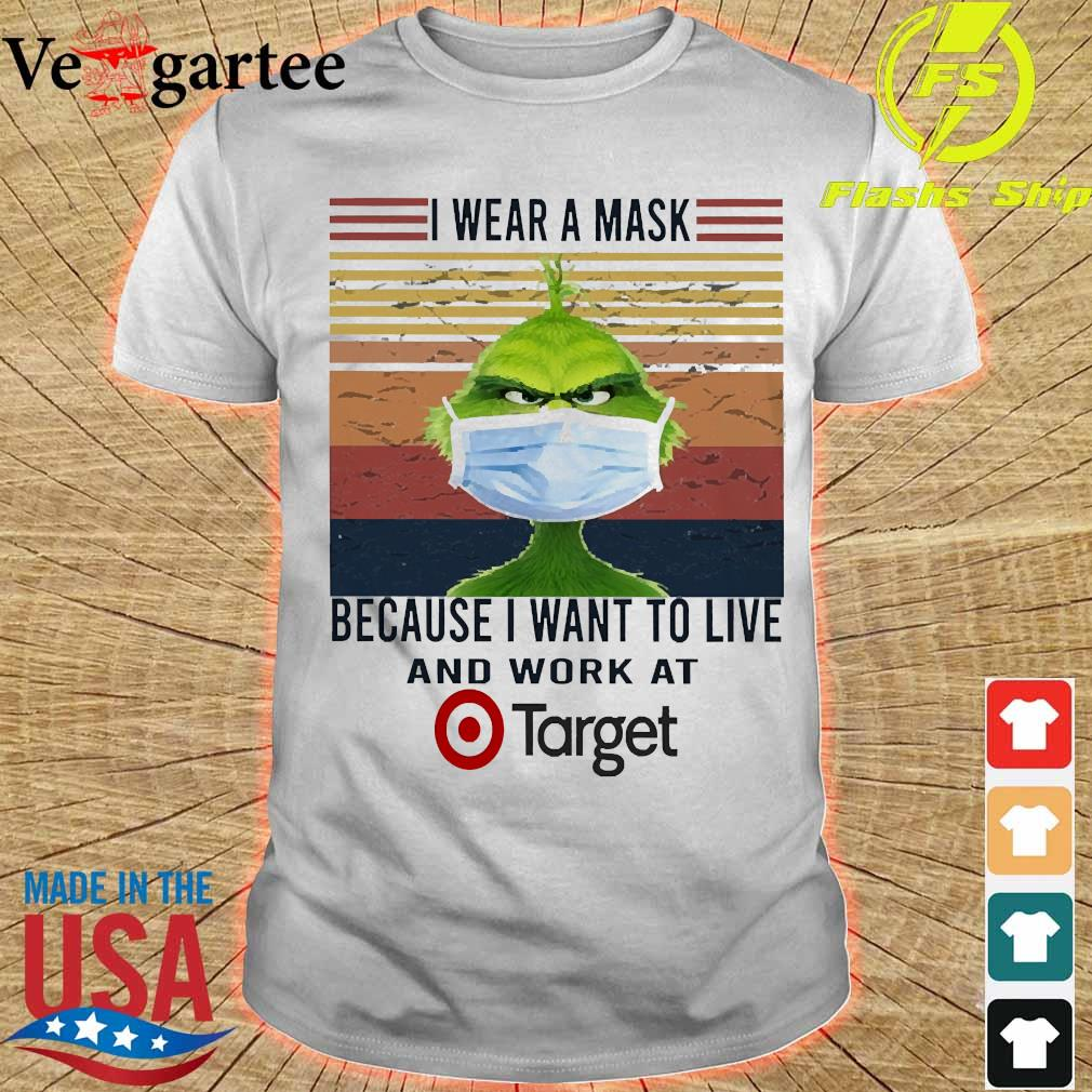 Grinch I wear a mask because I want to live to work at Target vintage shirt