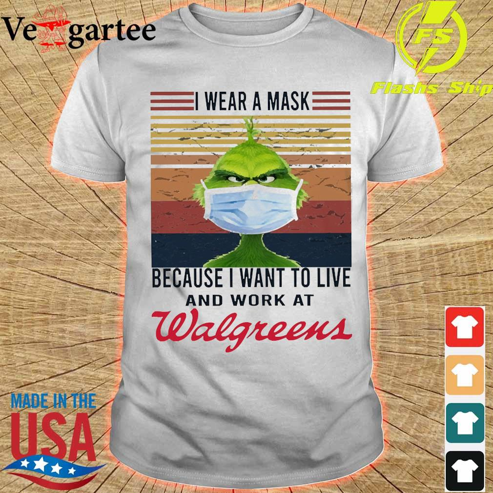 Grinch I wear a mask because I want to live to work at Walgreens vintage shirt