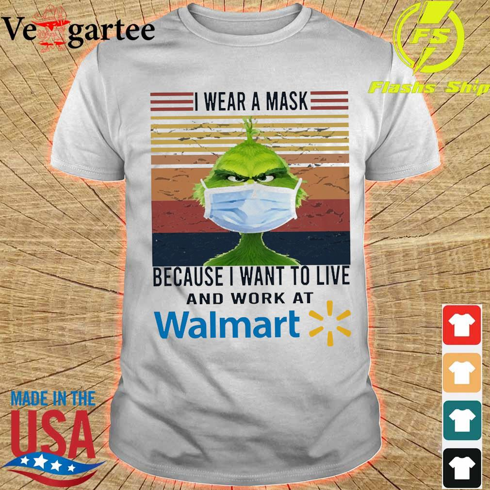 Grinch I wear a mask because I want to live to work at Walmart vintage shirt