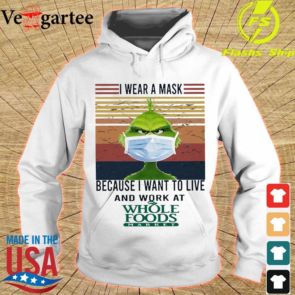 Grinch I wear a mask because I want to live to work at Whole Foods Market vintage s hoodie