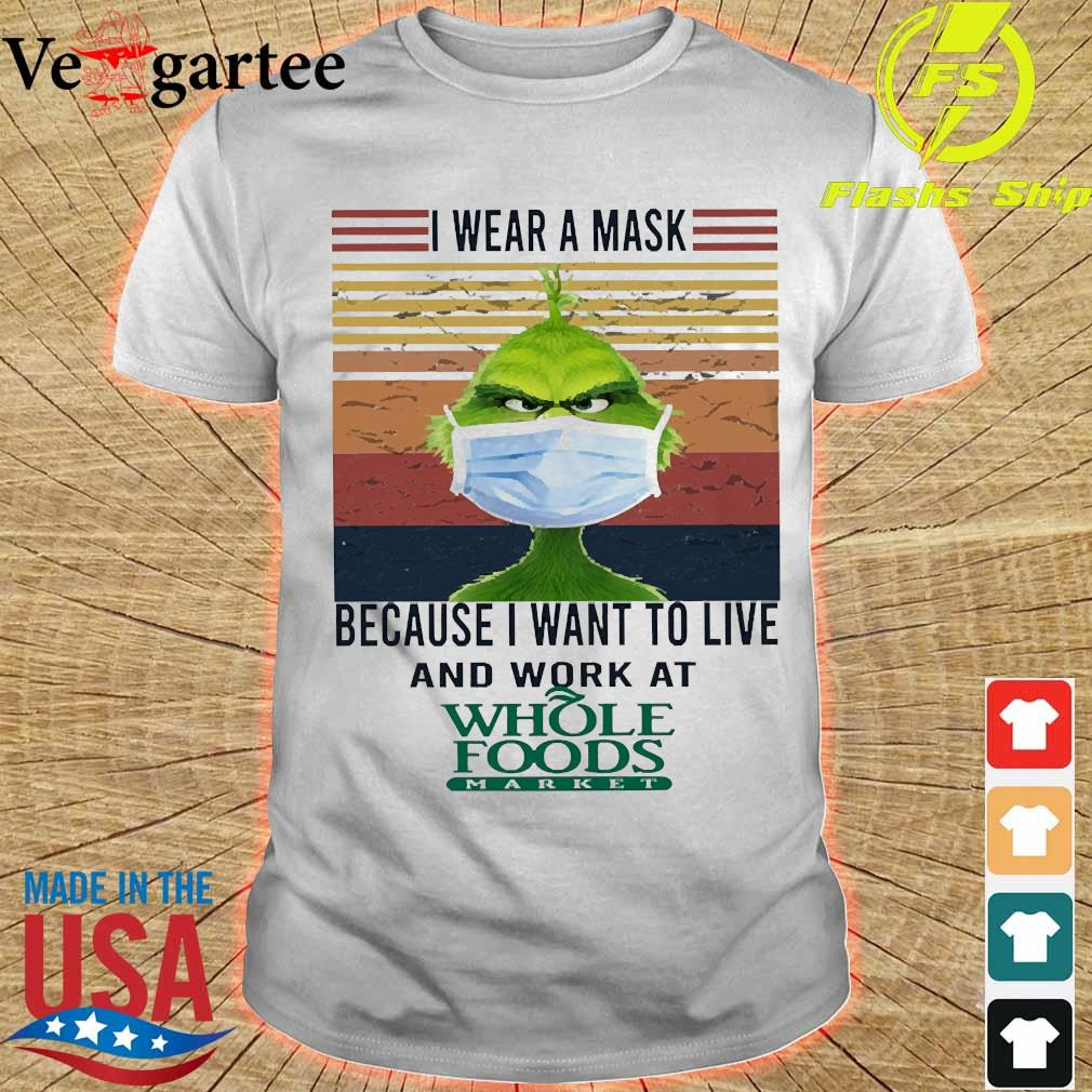 Grinch I wear a mask because I want to live to work at Whole Foods Market vintage shirt