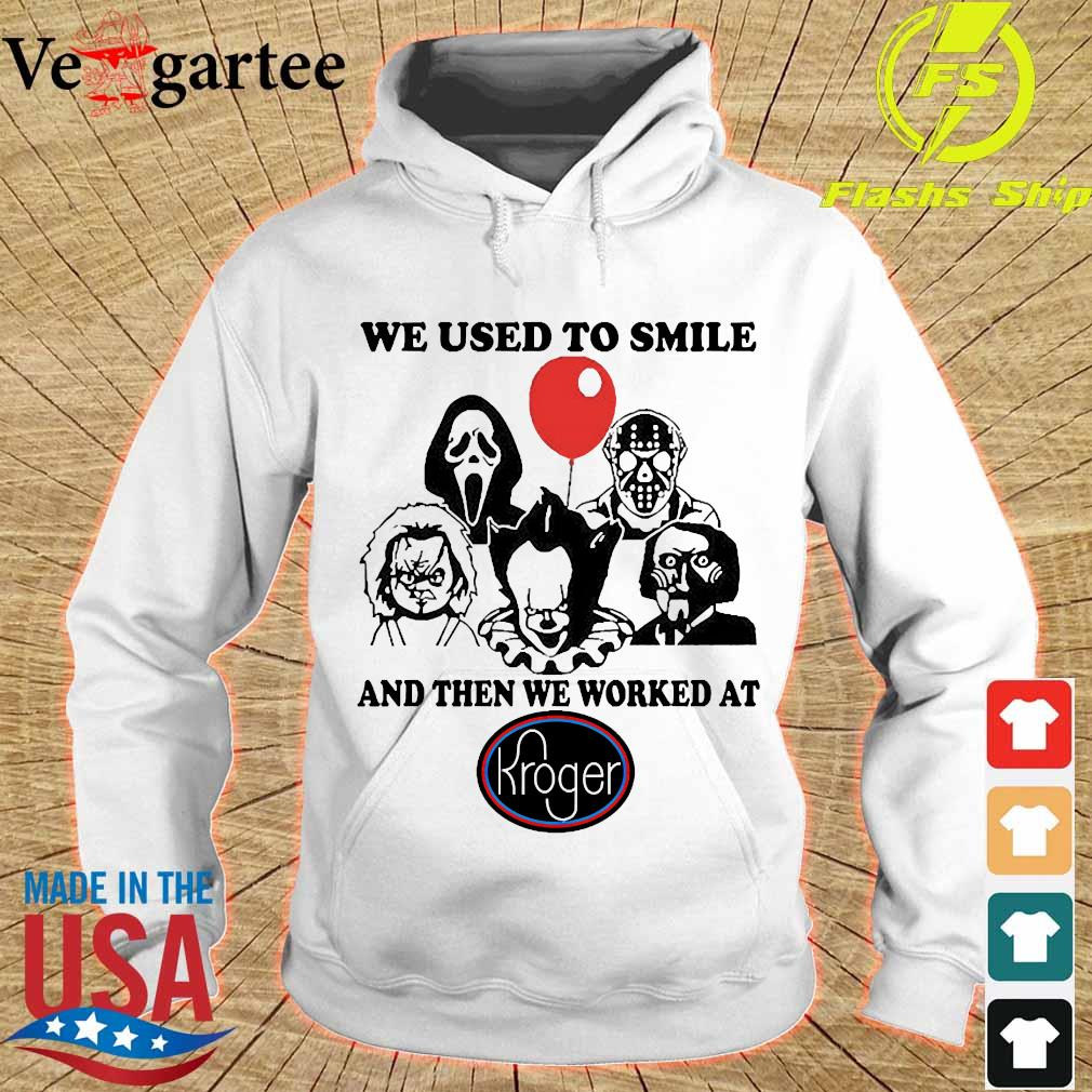 Horror character We used to smile and then We worked at Kroger s hoodie