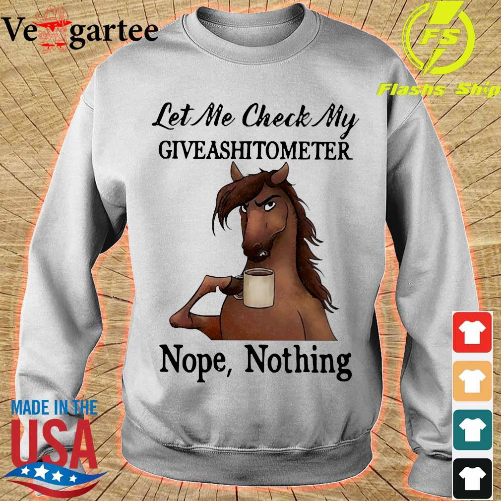 Horse let me check my giveashitometer nope nothing s sweater