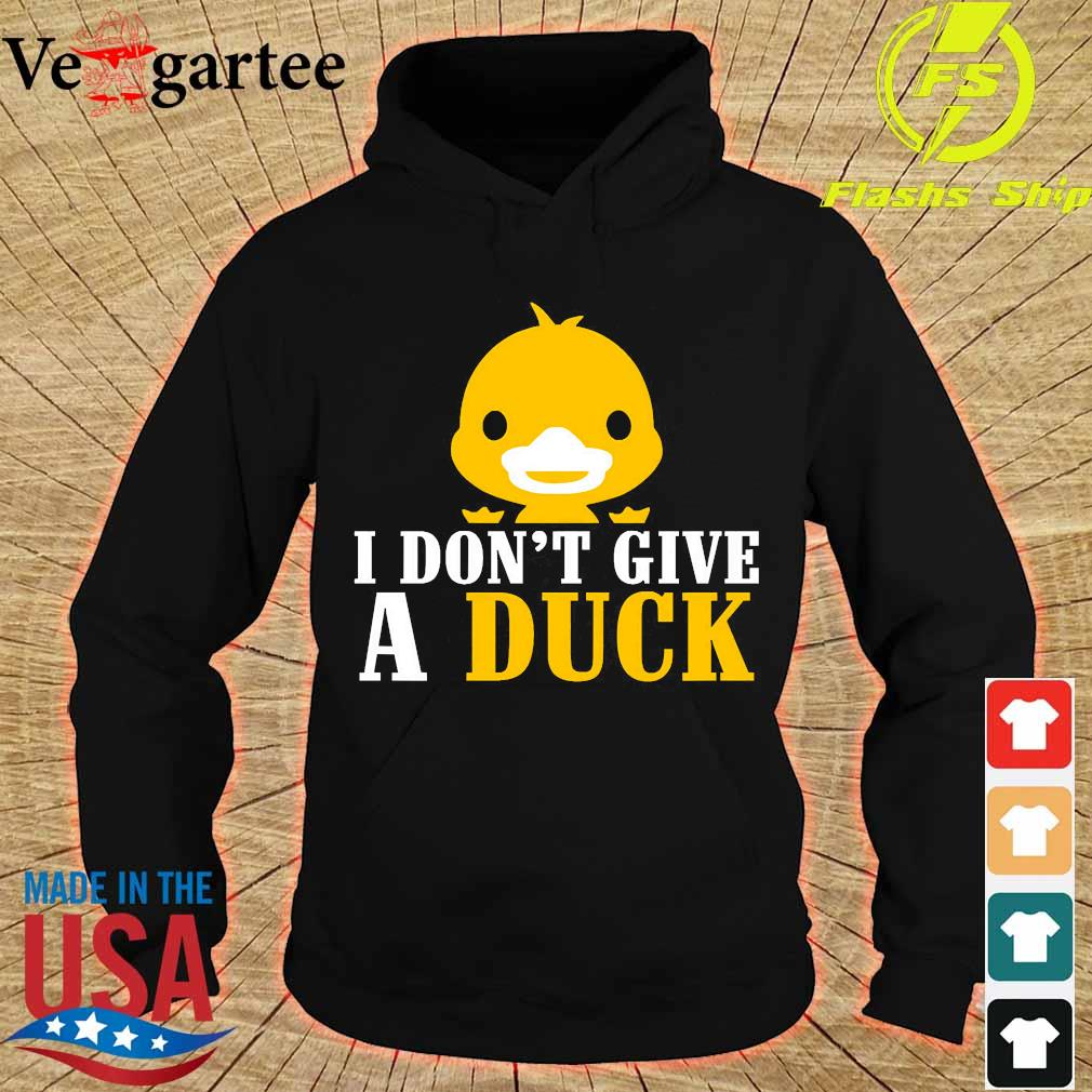 I don't give a Duck s hoodie