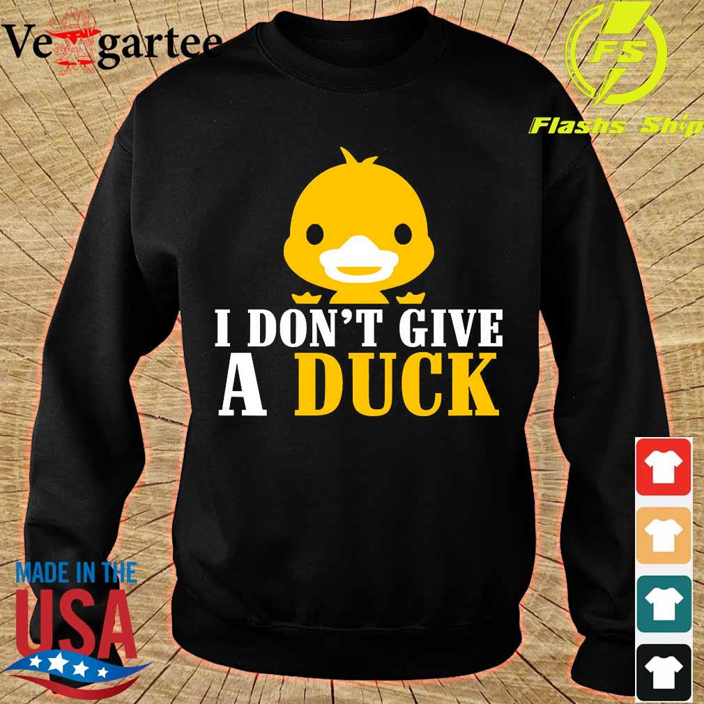 I don't give a Duck s sweater