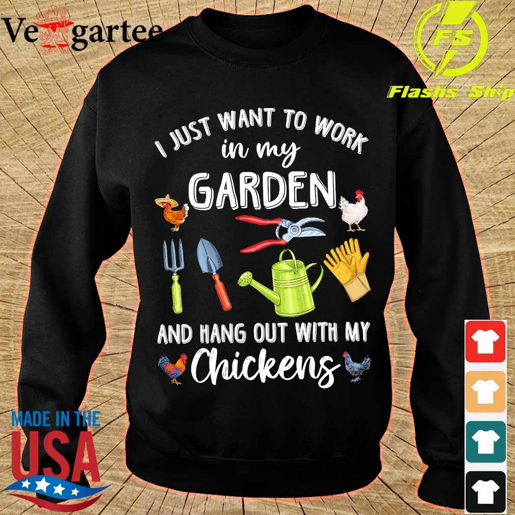 I just want to work in my garden and hang out with my chickens s sweater