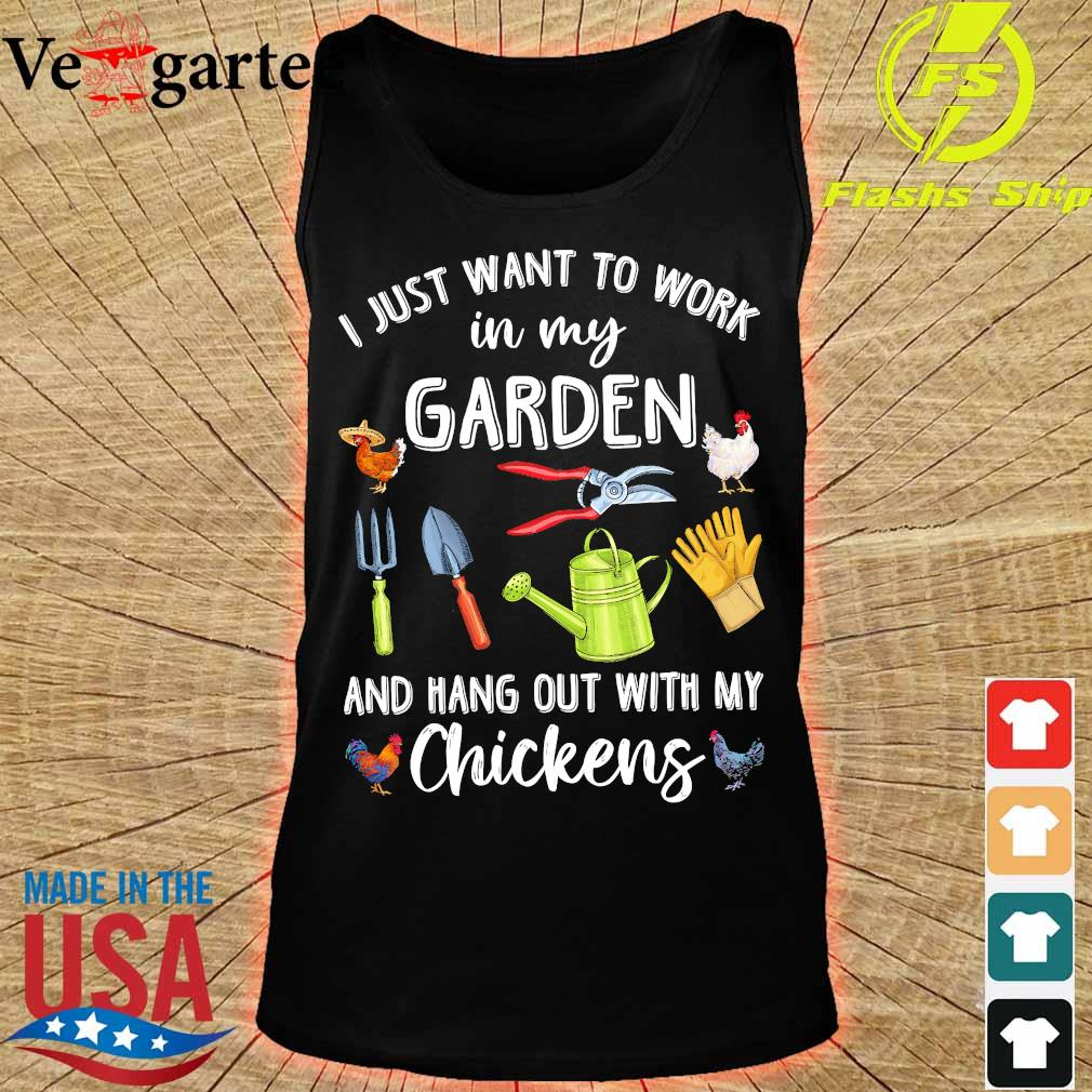 I just want to work in my garden and hang out with my chickens s tank top