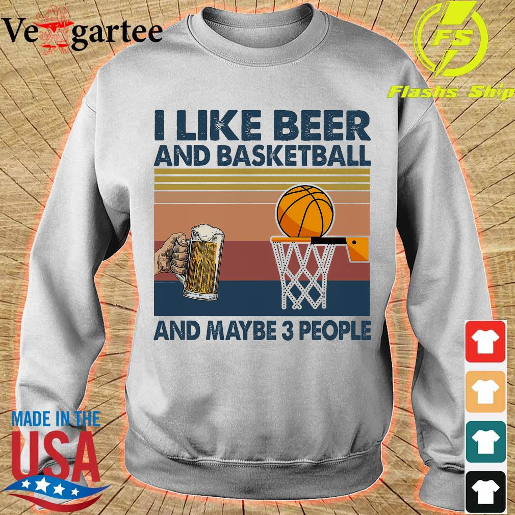 I like beer and basketball and maybe 3 people vintage s sweater