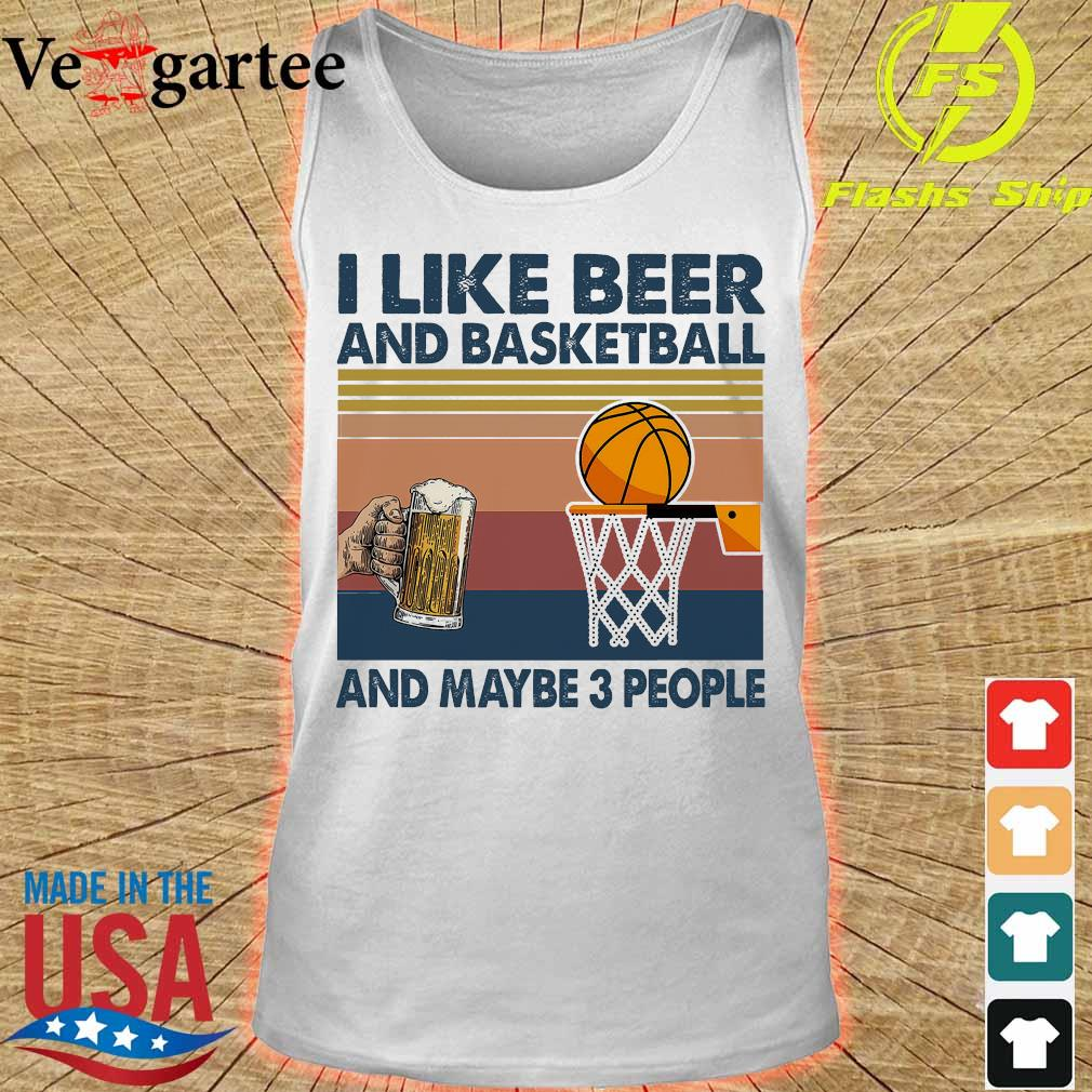 I like beer and basketball and maybe 3 people vintage s tank top