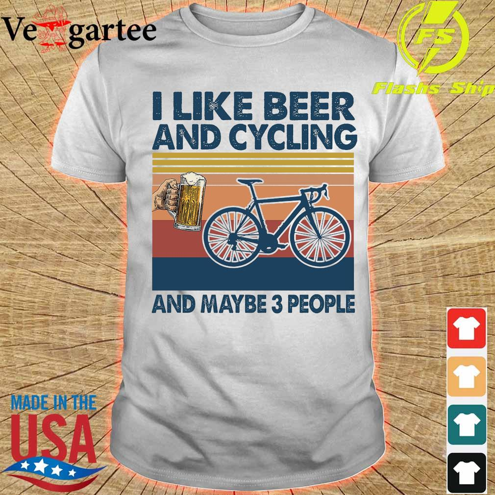 I like beer and cycling maybe 3 people vintage shirt