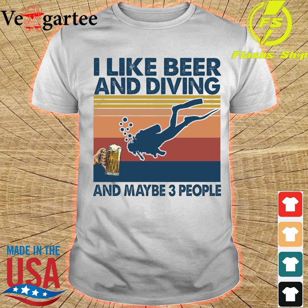 I like beer and diving maybe 3 people vintage retro shirt