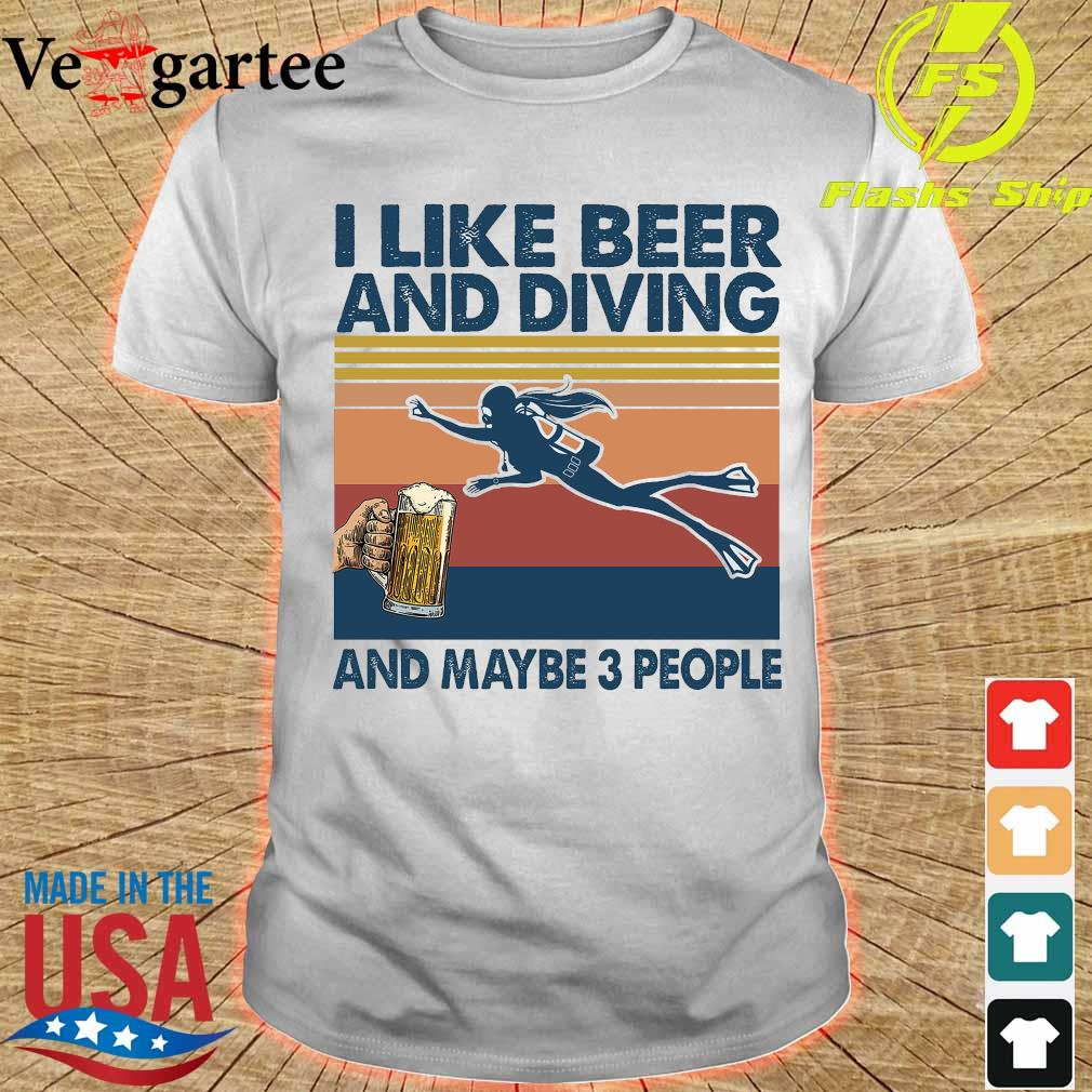 I like beer and diving maybe 3 people vintage shirt