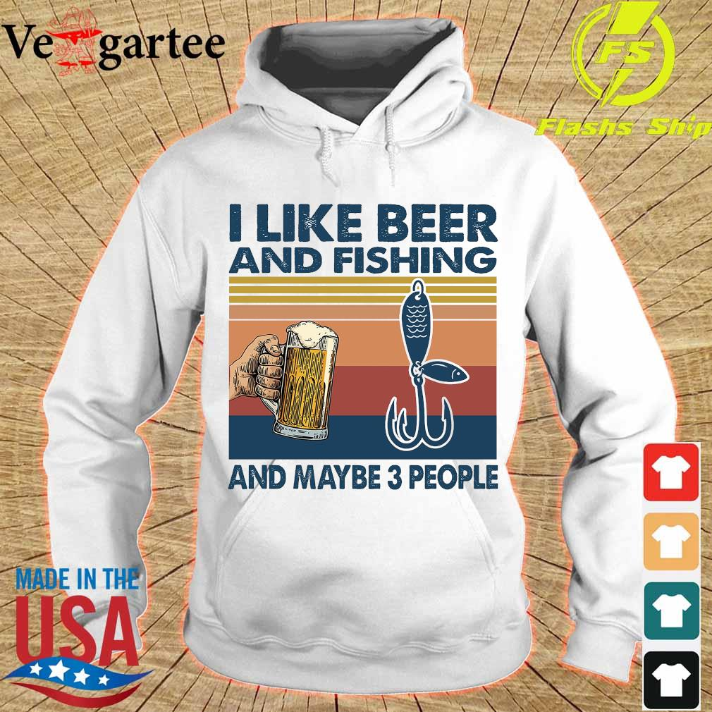 I like beer and fishing and maybe 3 people vintage s hoodie